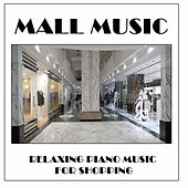 Mall Music: Relaxing Piano Music for Shopping by Pianissimo Brothers