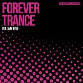 Forever Trance Volume Five - EP by Various Artists