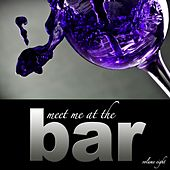 Meet Me At the Bar - Vol. 8 by Various Artists