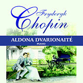 Frederic Chopin: Selected works for piano by Aldona Dvarionaite