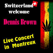 Switzerland Welcome Dennis Brown by Dennis Brown