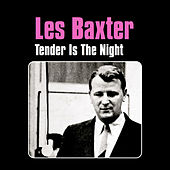 Tender Is the Night by Les Baxter