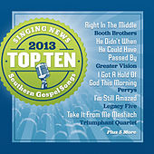 Singing News Top Ten Southern Gospel Songs of 2013 by Various Artists
