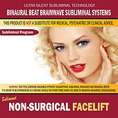 Non-Surgical Face Lift by Binaural Beat Brainwave Subliminal Systems
