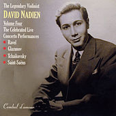 The Legendary Violinist David Nadien, Vol. 4: The Celebrated Live Concerto Performances by David Nadien
