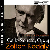 Zoltan Kodaly: Cello Sonata, Op. 4 by Bozhidar Noev
