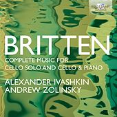Britten: Complete Music for Cello Solo and Cello and Piano by Alexander Ivashkin