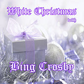 White Christmas with Bing Crosby by Bing Crosby