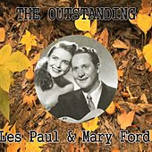 The Outstanding Les Paul & Mary Ford by Les Paul