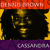 Cassandra by Dennis Brown