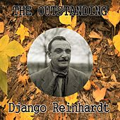 The Outstanding Django Reinhardt by Django Reinhardt