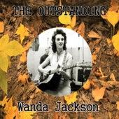 The Outstanding Wanda Jackson by Wanda Jackson