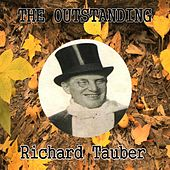 The Outstanding Richard Tauber by Richard Tauber