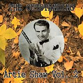 The Outstanding Artie Shaw Vol. 2 by Artie Shaw