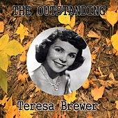 The Outstanding Teresa Brewer by Teresa Brewer