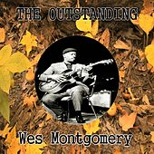 The Outstanding Wes Montgomery by Wes Montgomery