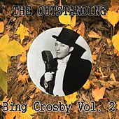 The Outstanding Bing Crosby, Vol. 2 by Bing Crosby