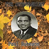The Outstanding Paul Robeson by Paul Robeson