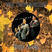 The Outstanding Four Aces by Four Aces