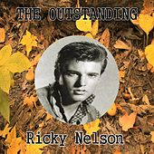 The Outstanding Ricky Nelson by Rick Nelson