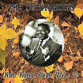 The Outstanding Nat King Cole Vol. 2 by Nat King Cole