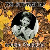 The Outstanding Aretha Franklin by Aretha Franklin