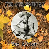 The Outstanding Tex Ritter by Tex Ritter