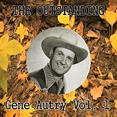 The Outstanding Gene Autry Vol. 1 by Gene Autry
