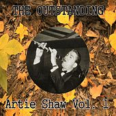 The Outstanding Artie Shaw Vol. 1 by Artie Shaw