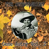 The Outstanding Gene Autry Vol. 2 by Gene Autry