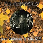 The Outstanding Ben Webster & the Mjq by Ben Webster