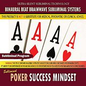 Poker Success Mindset by Binaural Beat Brainwave Subliminal Systems