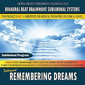 Remembering Dreams by Binaural Beat Brainwave Subliminal Systems