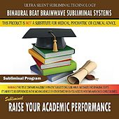 Raise Your Academic Performance by Binaural Beat Brainwave Subliminal Systems