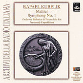 Kubelik Conducts Mahler: Symphony No. 1 by Rafael Kubelik