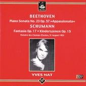 Beethoven: Piano Sonata - Schumann: Fantasia & Kinderszenen by Yves Nat