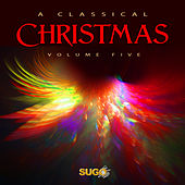 The Classical Christmas, Vol. 5 by Various Artists