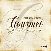 The Classical Gourmet, Vol. 6 by Various Artists