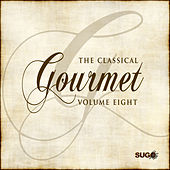 The Classical Gourmet, Vol. 8 by Various Artists