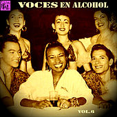 Voces en Alcohol, Vol.6 by Various Artists