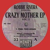 Crazy Mother EP Vol. 3 by Robbie Rivera