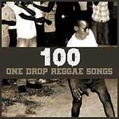 100 One Drop Reggae Songs by Various Artists