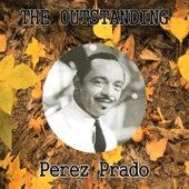 The Outstanding Perez Prado by Perez Prado
