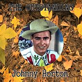 The Outstanding Johnny Horton by Johnny Horton