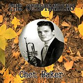 The Outstanding Chet Baker by Chet Baker