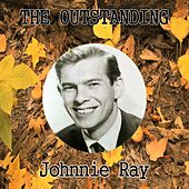 The Outstanding Johnnie Ray by Johnnie Ray