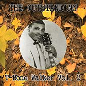 The Outstanding T-Bone Walker Vol. 2 by T-Bone Walker