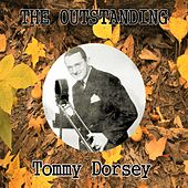 The Outstanding Tommy Dorsey by Tommy Dorsey