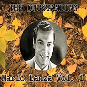 The Outstanding Mario Lanza Vol. 1 by Mario Lanza