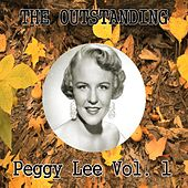 The Outstanding Peggy Lee Vol. 1 by Peggy Lee